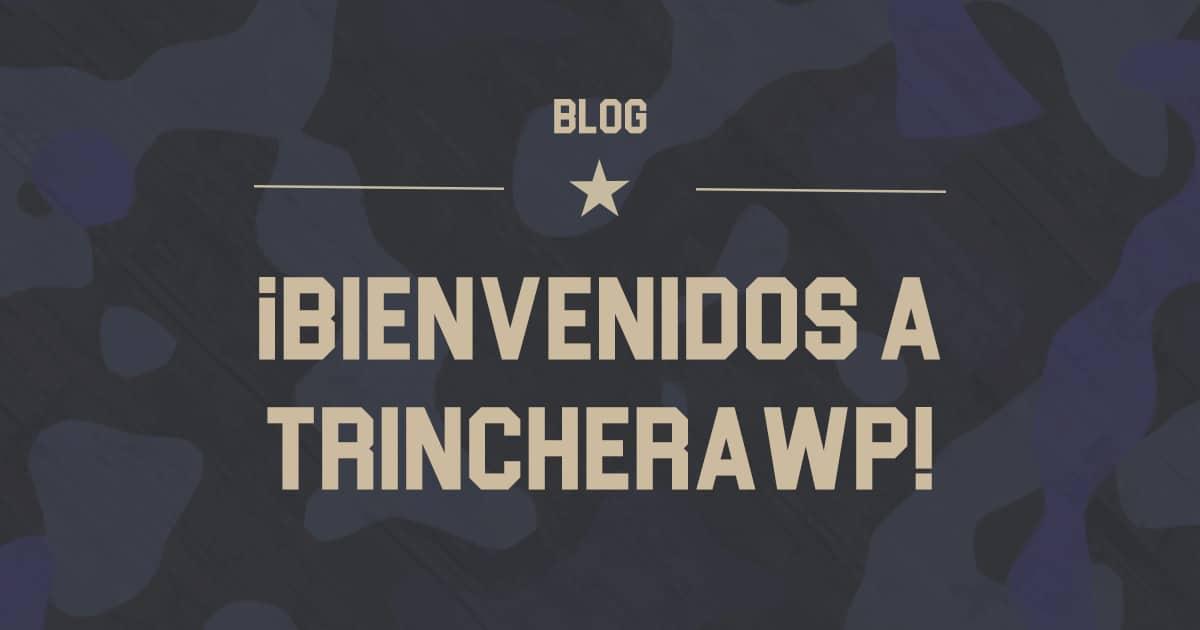 Bienvenidos a TrincheraWP