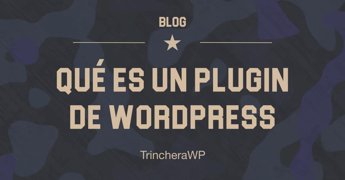 Qué es un plugin WordPress - TrincheraWP