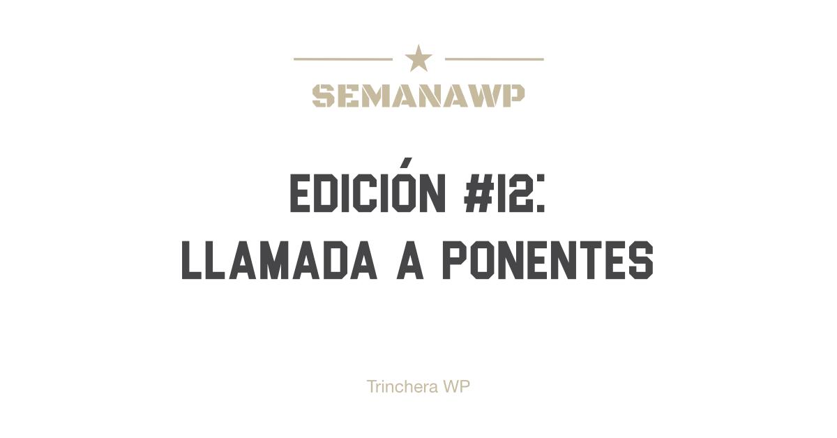 Llamada a Ponentes - SemanaWP #12