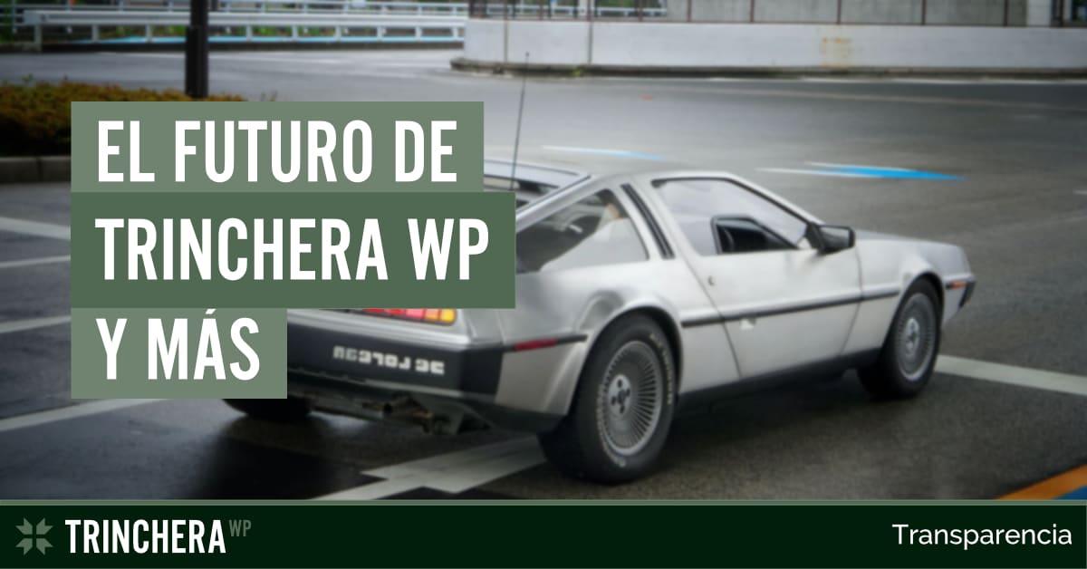 El futuro de Trinchera WP