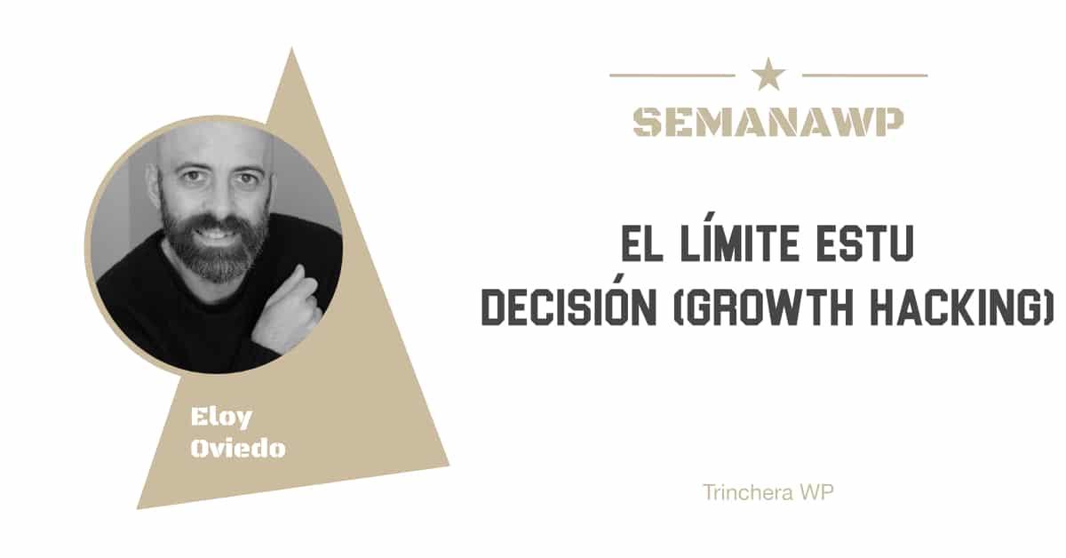 El límite es tu decisión (Growth Hacking)