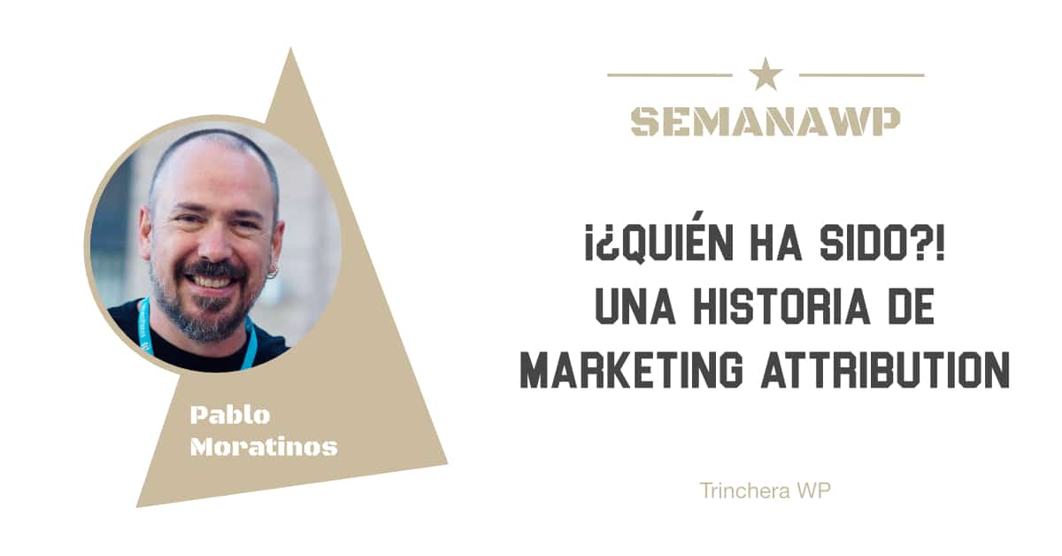 ¡¿Quién ha sido?! Una historia de Marketing Attribution