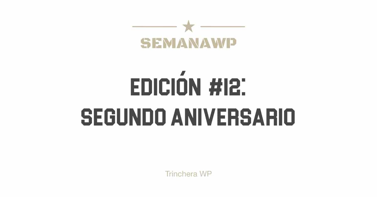 SemanaWP #12 Segundo Aniversario
