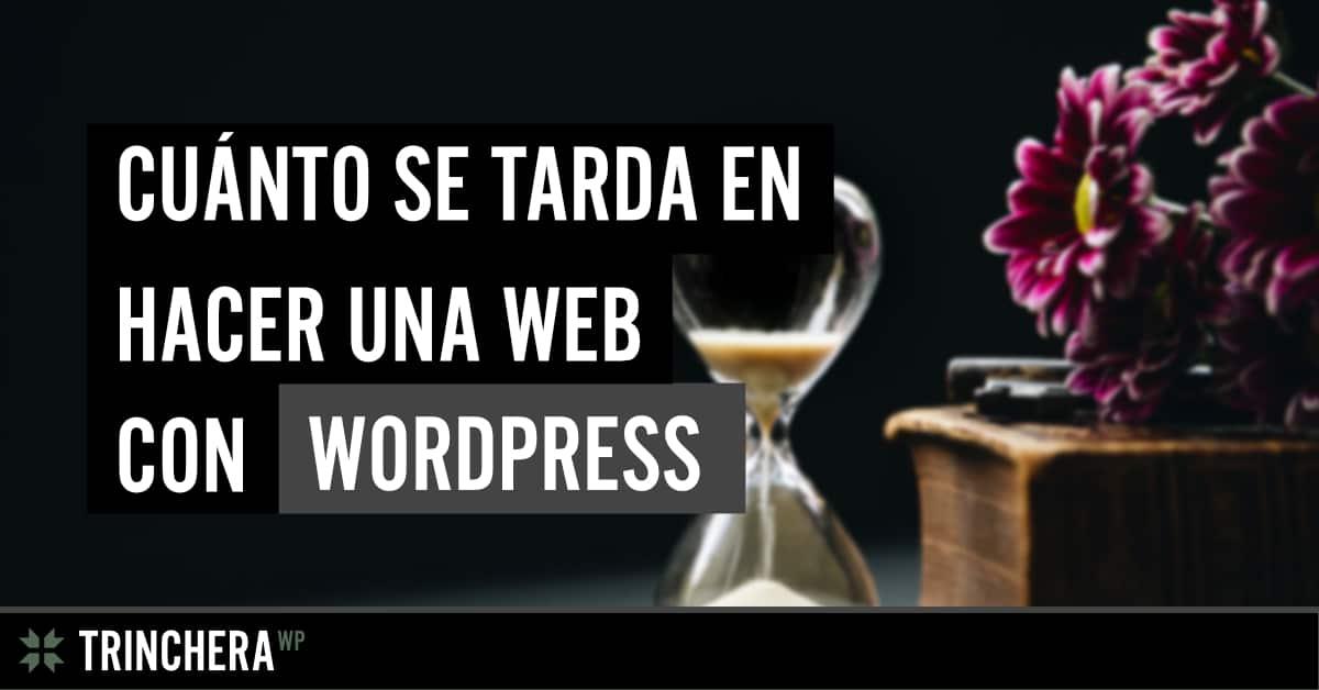 Cuánto se tarda en hacer una web - Trinchera WP